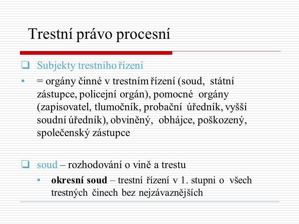 ▪krajský soud – nejzávaznější trestné činy (dolní hranice trestní sazby 5 let až výjimečný trest), rozhoduje o odvolání proti rozhodnutí okresního soudu ▪vrchní soud – nikdy nerozhoduje jako soud 1.