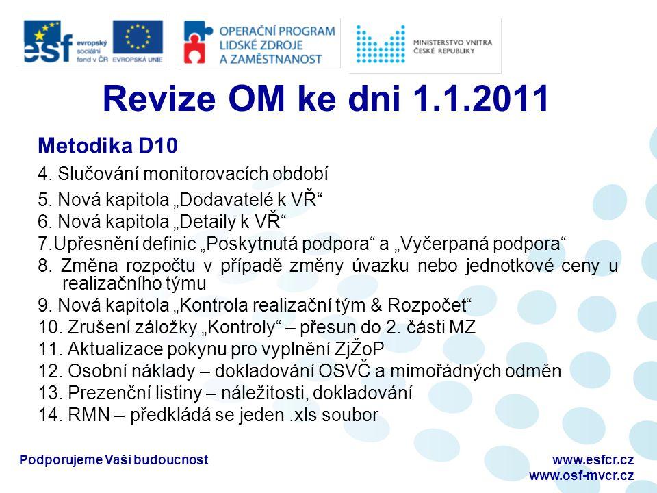 Revize OM ke dni 1.1.2011 Metodika D10 4. Slučování monitorovacích období 5.