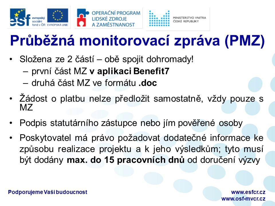 Průběžná monitorovací zpráva (PMZ) Složena ze 2 částí – obě spojit dohromady.