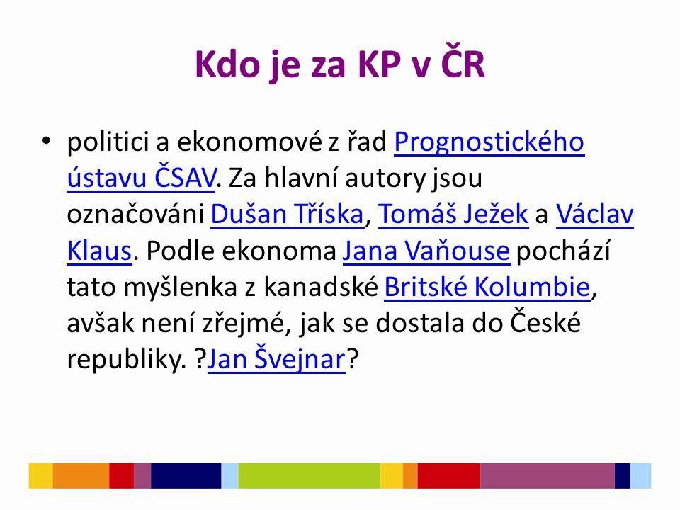 Kdo je za KP v ČR politici a ekonomové z řad Prognostického ústavu ČSAV. Za hlavní autory jsou označováni Dušan Tříska, Tomáš Ježek a Václav Klaus. Po