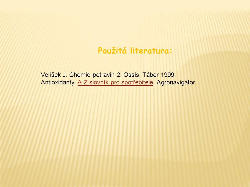 Použitá literatura: Velíšek J. Chemie potravin 2; Ossis, Tábor 1999. Antioxidanty. A-Z slovník pro spotřebitele, AgronavigátorA-Z slovník pro spotřebi