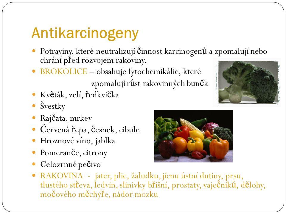 Antikarcinogeny Potraviny, které neutralizují č innost karcinogen ů a zpomalují nebo chrání p ř ed rozvojem rakoviny. BROKOLICE – obsahuje fytochemiká