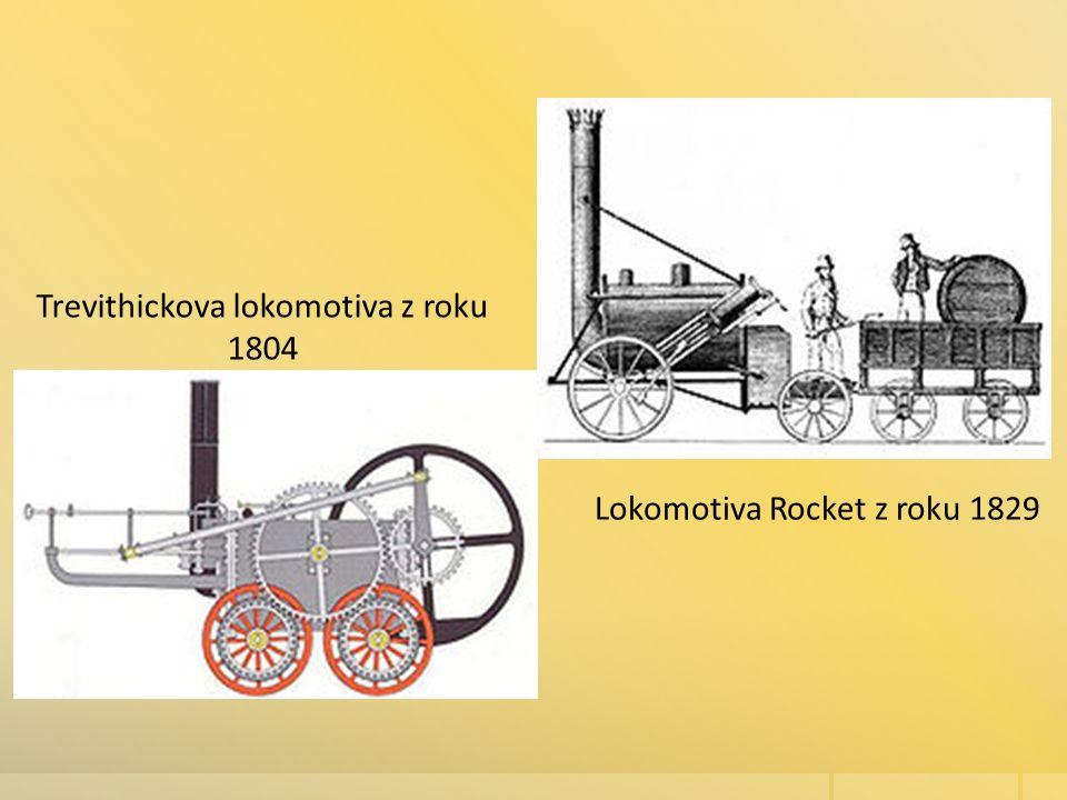 Trevithickova lokomotiva z roku 1804 Lokomotiva Rocket z roku 1829