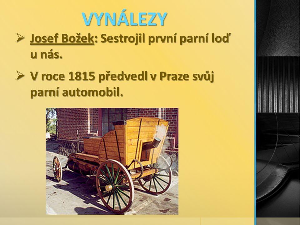 VYNÁLEZY  Josef Božek: Sestrojil první parní loď u nás.
