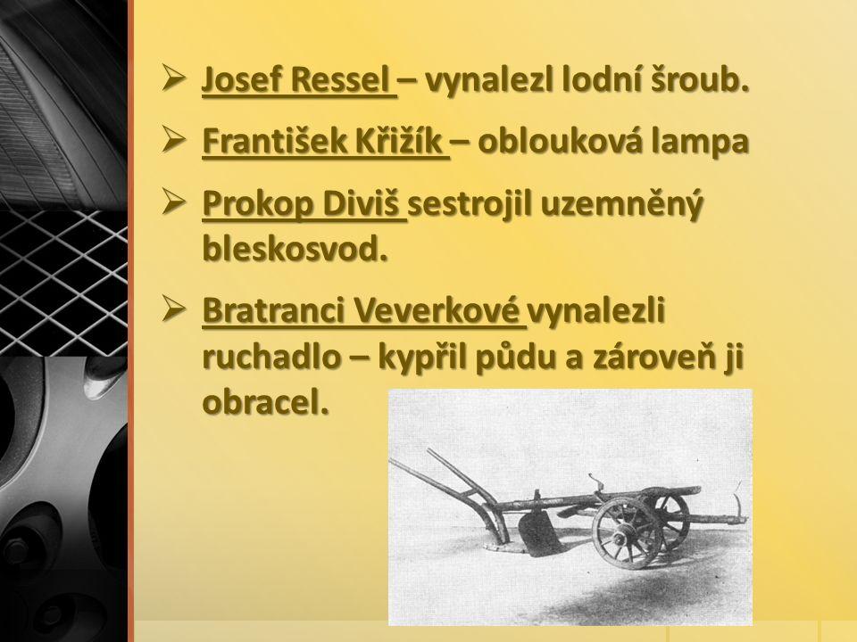  Josef Ressel – vynalezl lodní šroub.