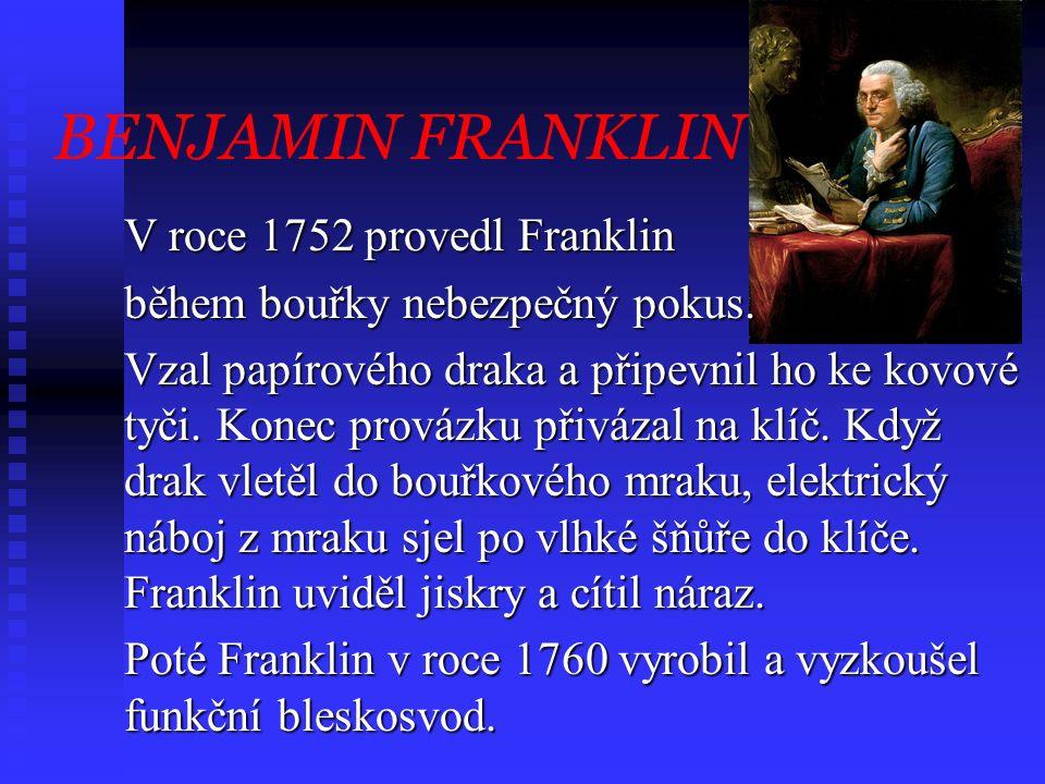 FRANKLIN nebo DIVIŠ O prvenství ve vynálezu bleskosvodu probíhají dohady už 200 let.