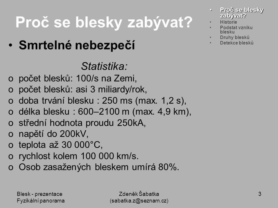 Blesk - prezentace Fyzikální panorama Zdeněk Šabatka (sabatka.z@seznam.cz) 2 Co se dozvíme.