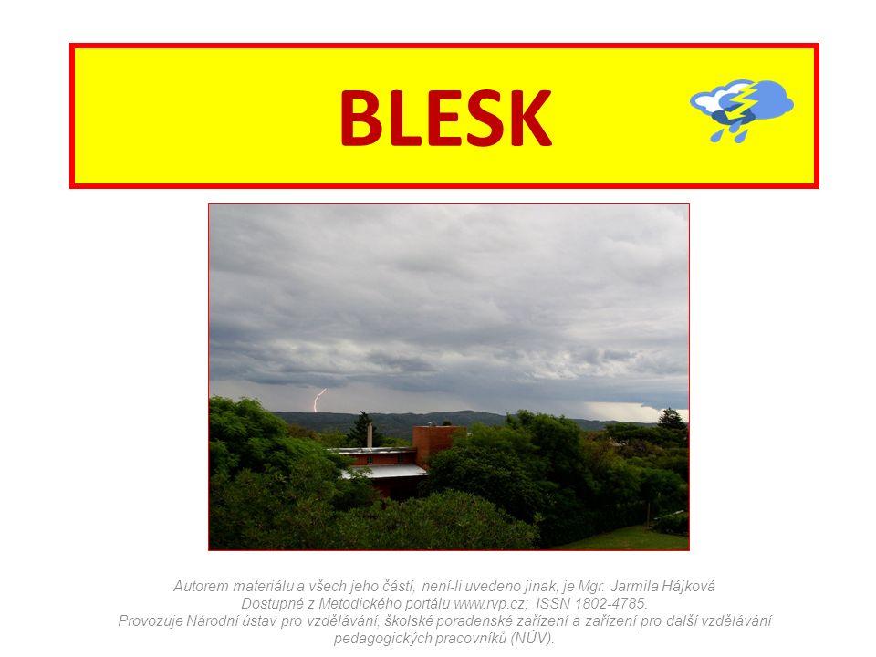BLESK Autorem materiálu a všech jeho částí, není-li uvedeno jinak, je Mgr. Jarmila Hájková Dostupné z Metodického portálu www.rvp.cz; ISSN 1802-4785.