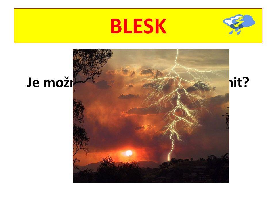BLESK Přemýšlej! Je možné se proti bleskům chránit?