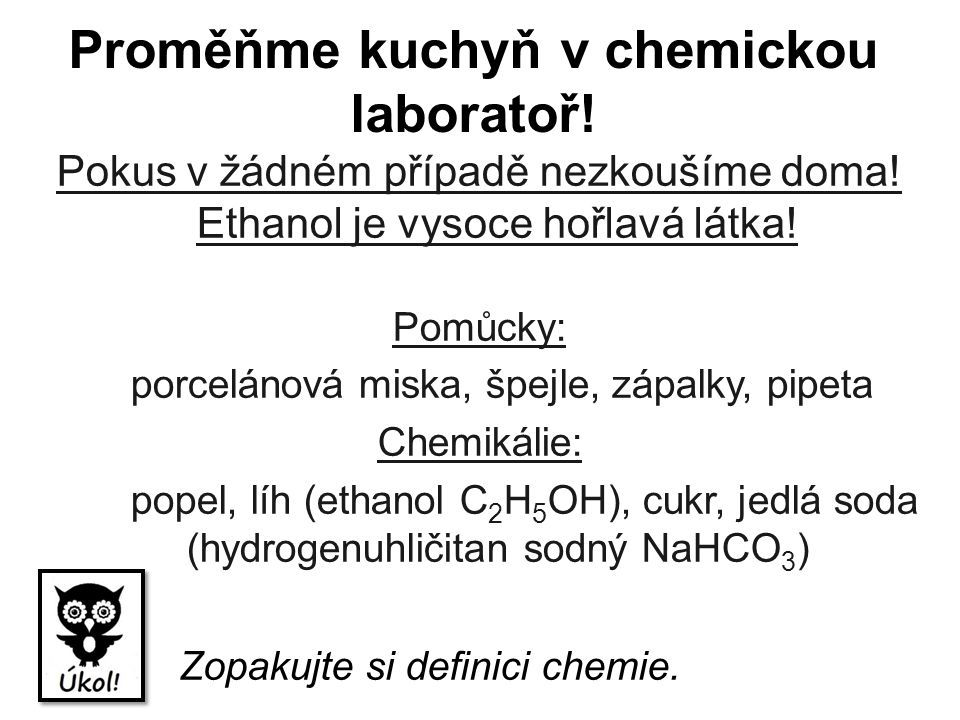 Proměňme kuchyň v chemickou laboratoř. Pokus v žádném případě nezkoušíme doma.