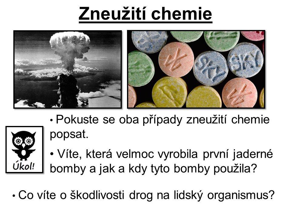 Zneužití chemie Pokuste se oba případy zneužití chemie popsat.