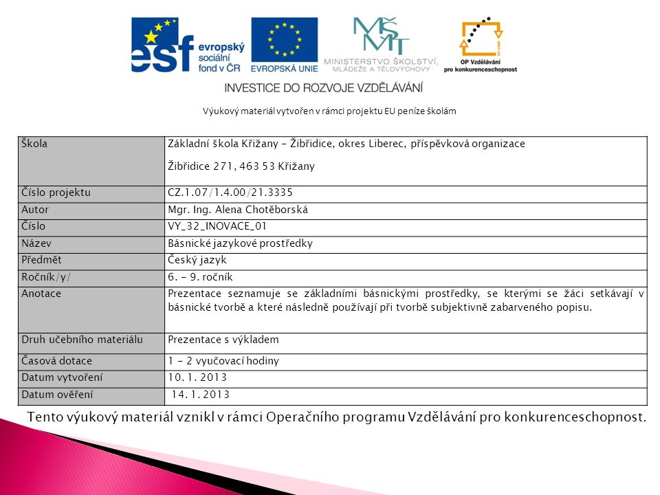 Tento výukový materiál vznikl v rámci Operačního programu Vzdělávání pro konkurenceschopnost.