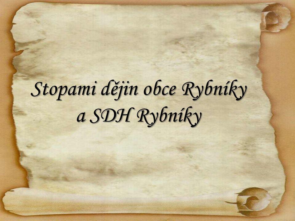 Stopami dějin obce Rybníky a SDH Rybníky