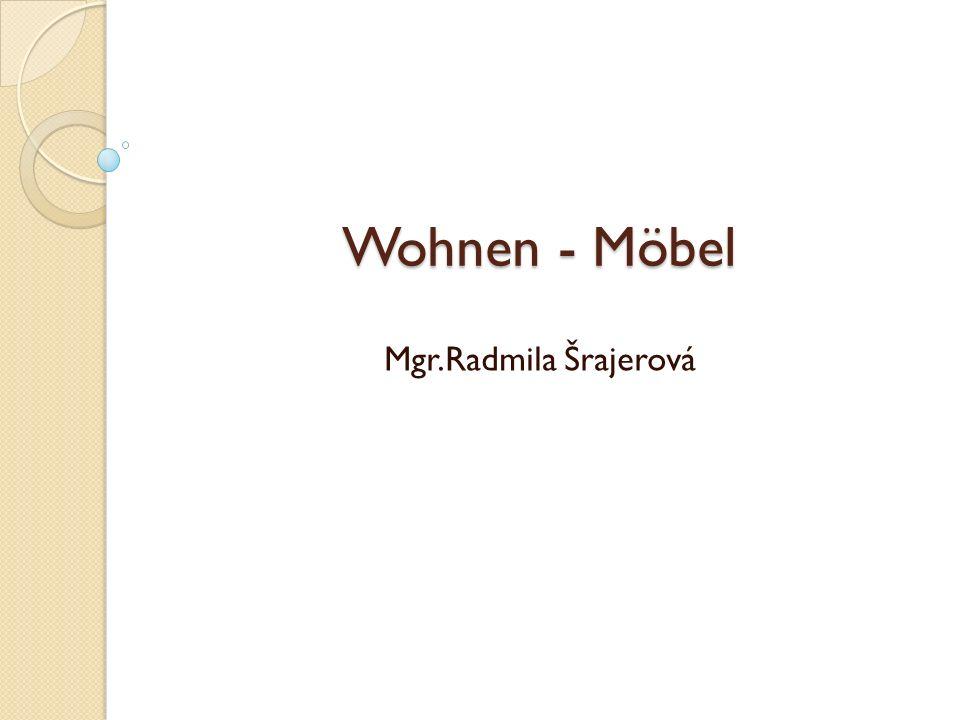 Wohnen - Möbel Mgr.Radmila Šrajerová