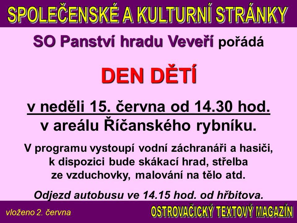 vloženo 2. června SO Panství hradu Veveří SO Panství hradu Veveří pořádá DEN DĚTÍ v neděli 15.