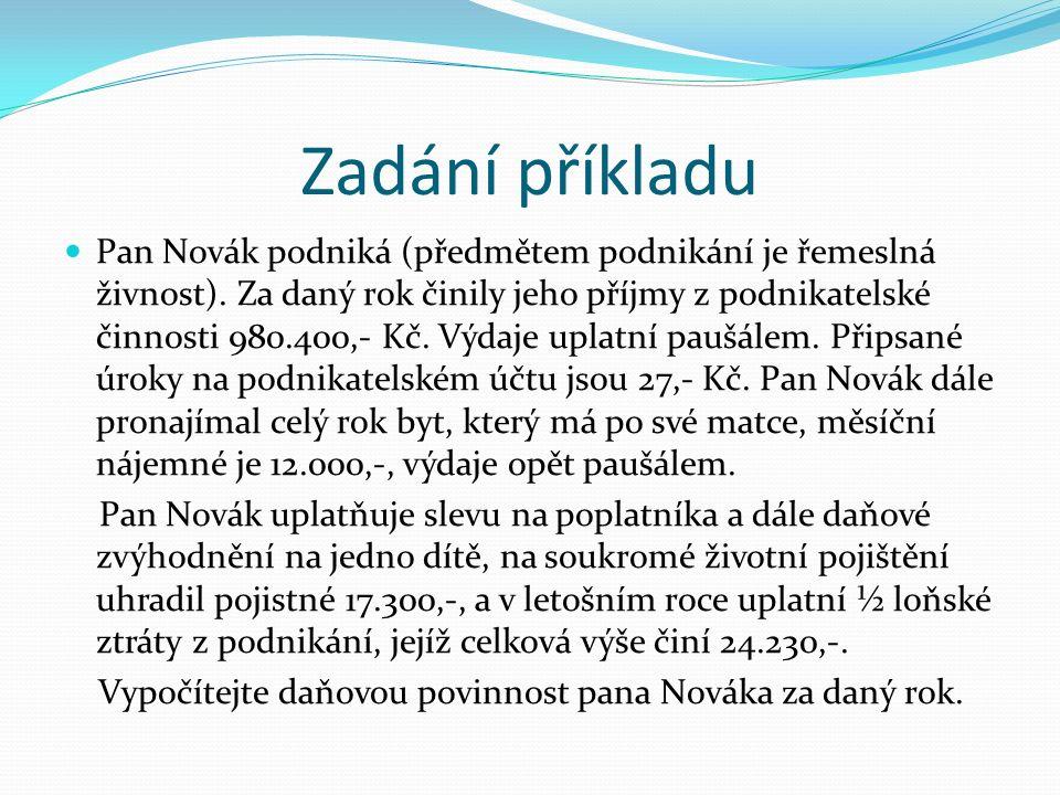 Zadání příkladu Pan Novák podniká (předmětem podnikání je řemeslná živnost).