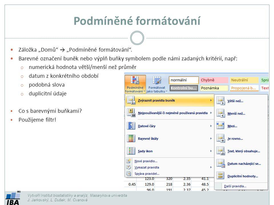 Podmíněné formátování Vytvořil Institut biostatistiky a analýz, Masarykova univerzita J.