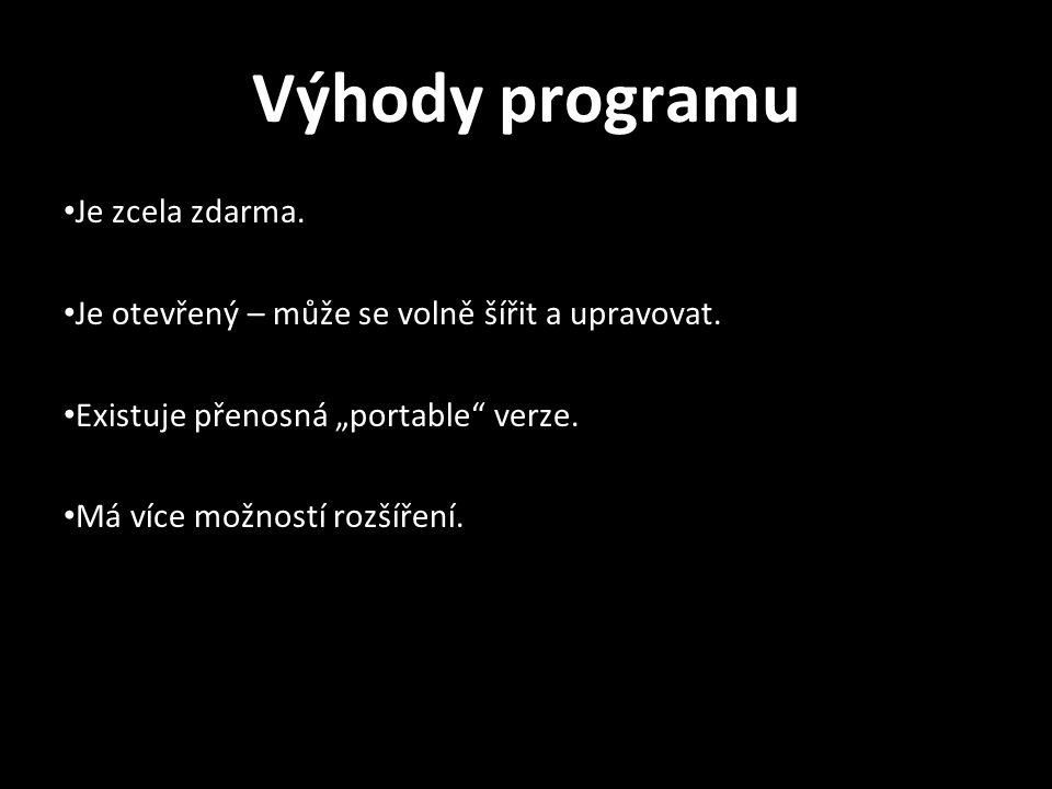 Výhody programu Je zcela zdarma. Je otevřený – může se volně šířit a upravovat.