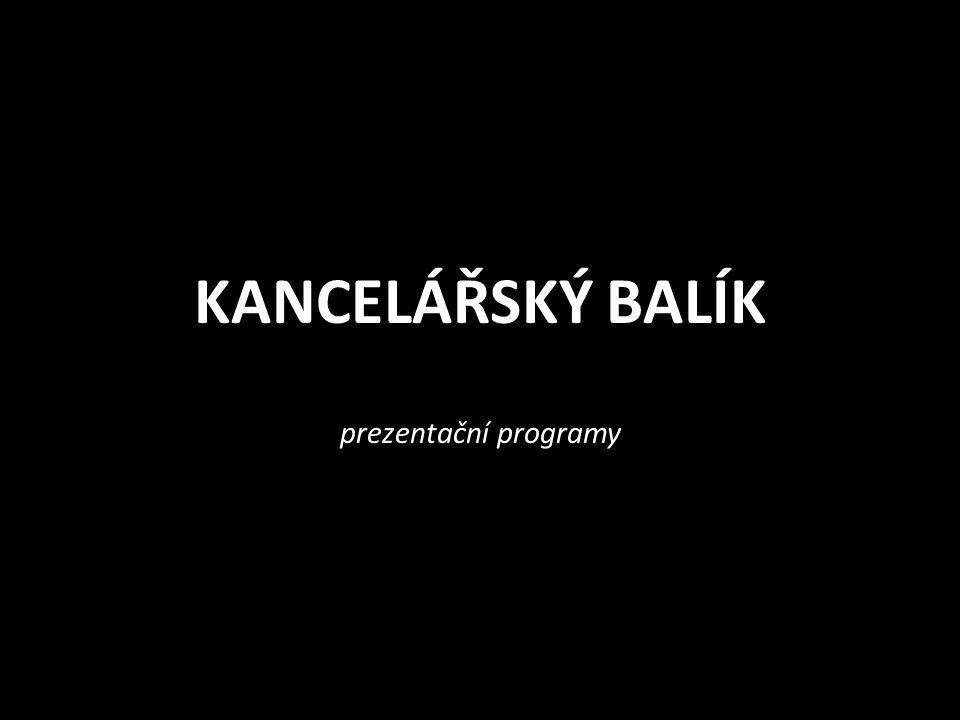 KANCELÁŘSKÝ BALÍK prezentační programy