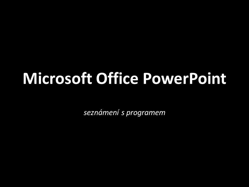 Microsoft Office PowerPoint seznámení s programem