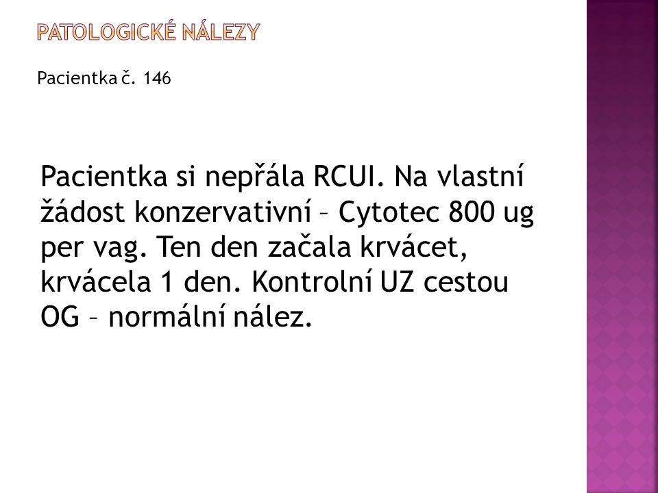 Pacientka č. 146 Pacientka si nepřála RCUI.