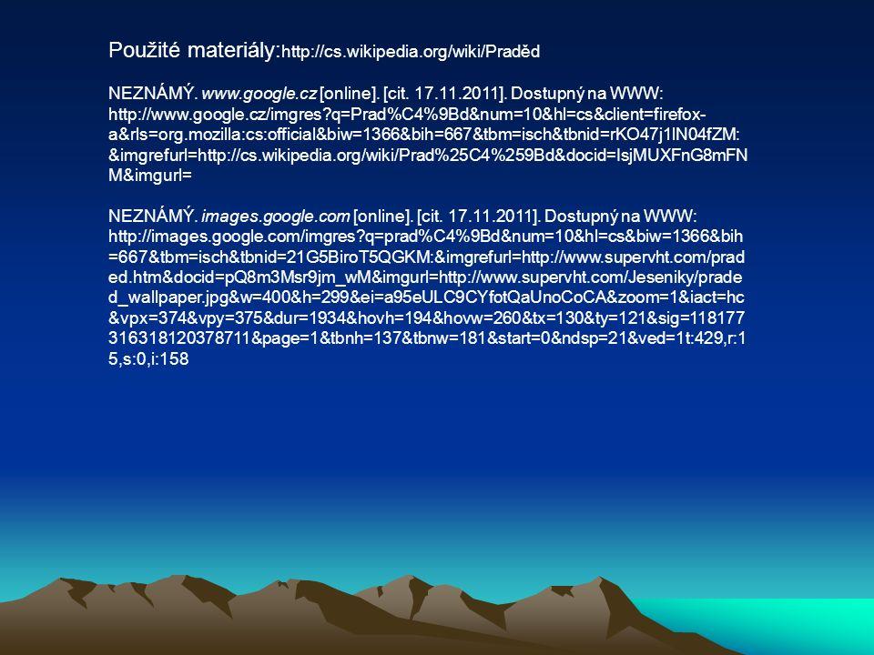 Použité materiály: http://cs.wikipedia.org/wiki/Praděd NEZNÁMÝ.