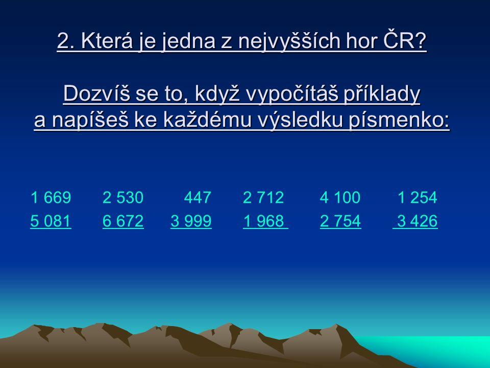 2. Která je jedna z nejvyšších hor ČR.