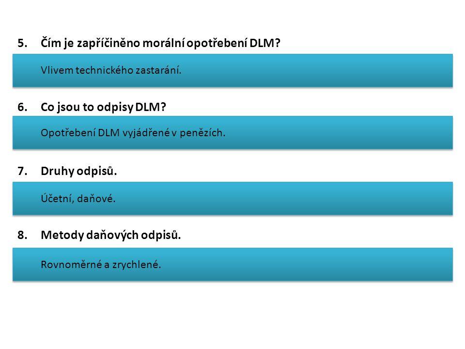 5.Čím je zapříčiněno morální opotřebení DLM. 6.Co jsou to odpisy DLM.