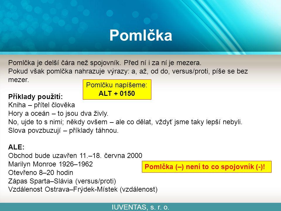 Pomlčka IUVENTAS, s. r. o. Pomlčka (–) není to co spojovník (-).