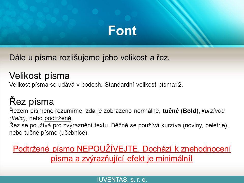 Font IUVENTAS, s. r. o. Dále u písma rozlišujeme jeho velikost a řez.