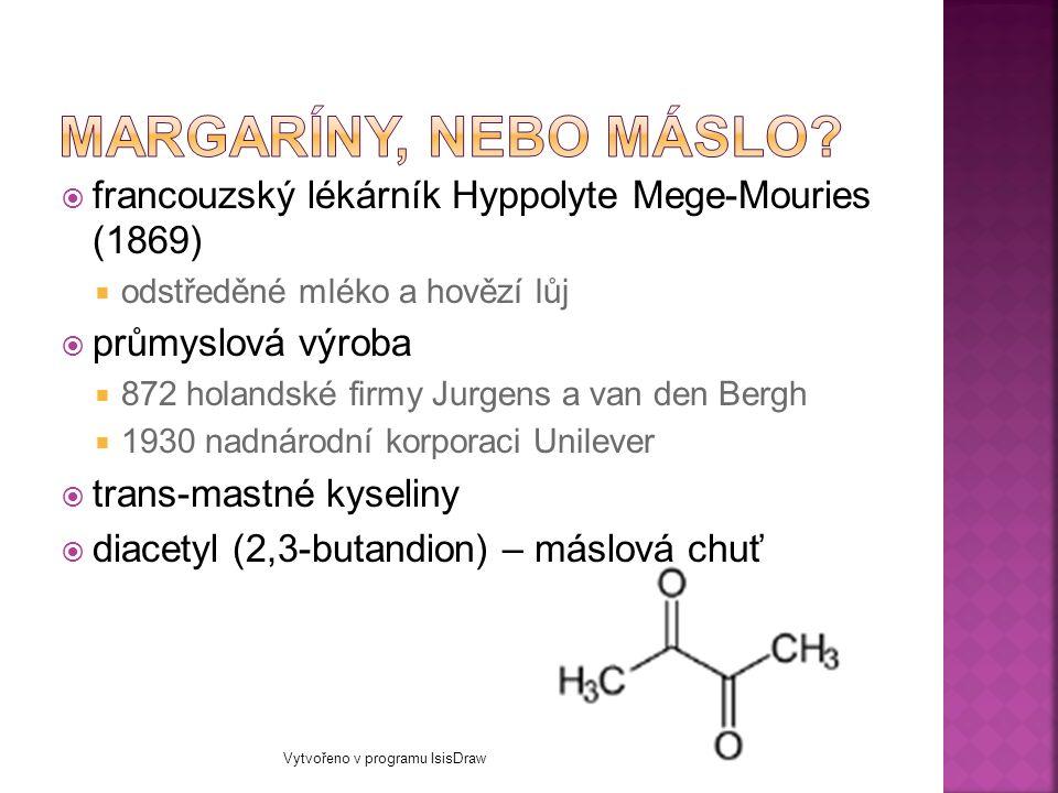  francouzský lékárník Hyppolyte Mege-Mouries (1869)  odstředěné mléko a hovězí lůj  průmyslová výroba  872 holandské firmy Jurgens a van den Bergh  1930 nadnárodní korporaci Unilever  trans-mastné kyseliny  diacetyl (2,3-butandion) – máslová chuť Vytvořeno v programu IsisDraw