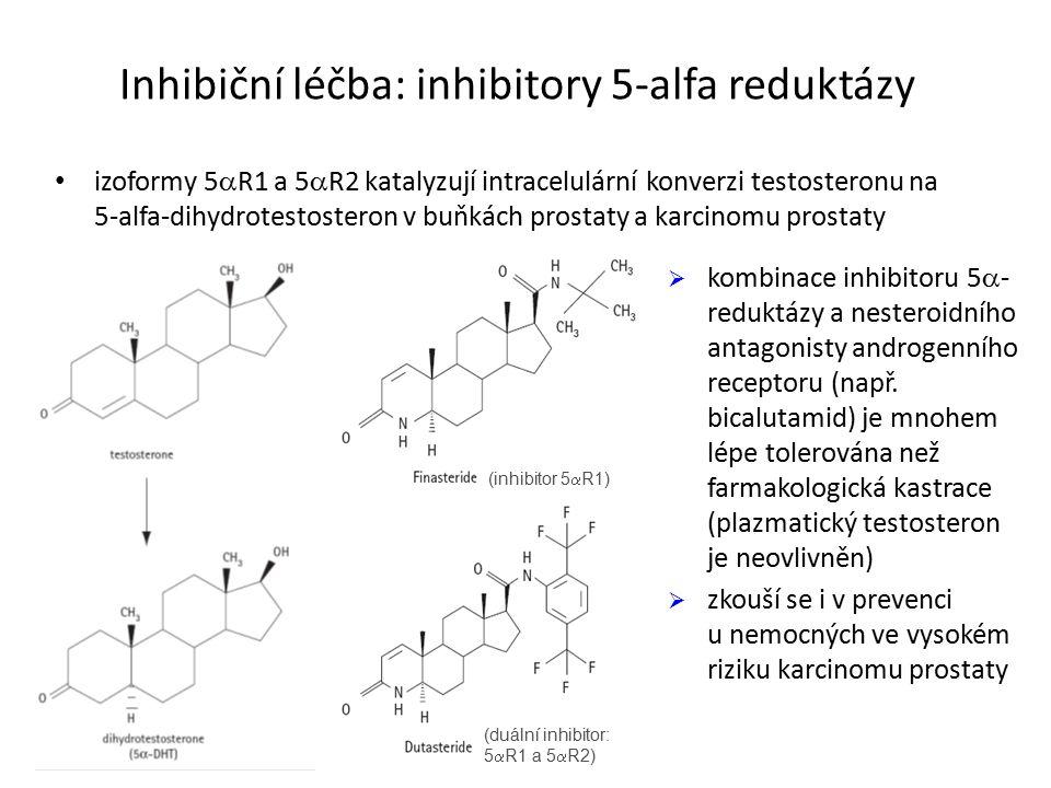 Inhibiční léčba: inhibitory 5-alfa reduktázy izoformy 5  R1 a 5  R2 katalyzují intracelulární konverzi testosteronu na 5-alfa-dihydrotestosteron v buňkách prostaty a karcinomu prostaty (inhibitor 5  R1) (duální inhibitor: 5  R1 a 5  R2)  kombinace inhibitoru 5  - reduktázy a nesteroidního antagonisty androgenního receptoru (např.