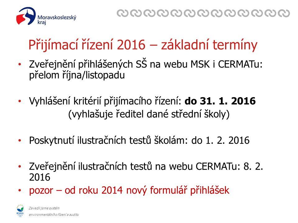 Zavedli jsme systém environmentálního řízení a auditu Přihlášky a zápisový lístek Tiskopisy přihlášek vycházející žáci dostanou po uzavření klasifikace za I.pololetí šk.roku 2015/2016 v počtu 2ks.