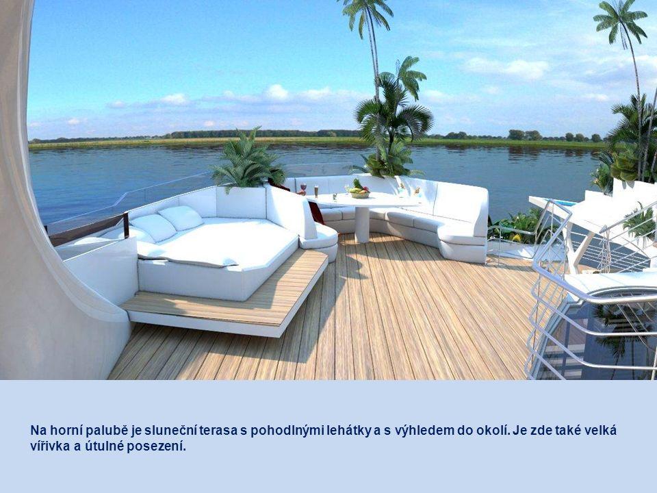Na horní palubě je sluneční terasa s pohodlnými lehátky a s výhledem do okolí.