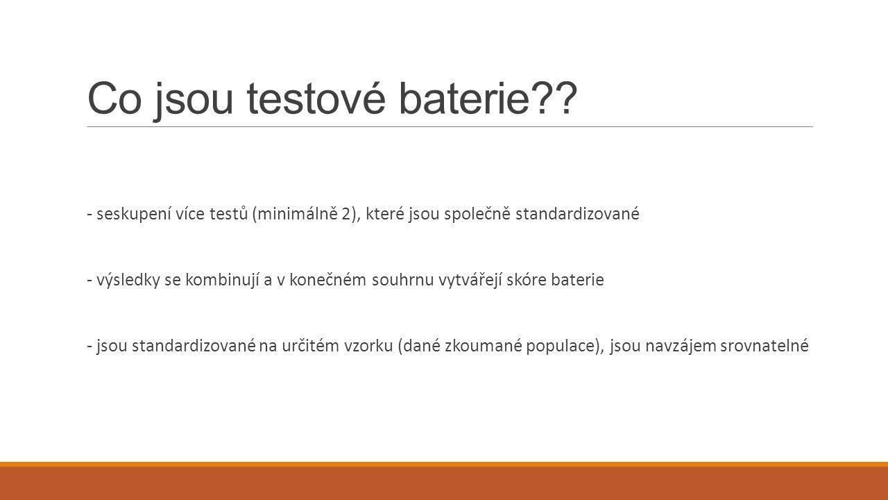 Testové baterie ◦HOMOGENNÍ ◦Podobné testy ◦Zvýšení spolehlivosti ◦Stejná motorická schopnost ◦Testy spolu významně korelují ◦HETEROGENNÍ ◦Zjišťují různé stránky výkonnosti ◦Více motorických schopností ◦Testy spolu korelují minimálně