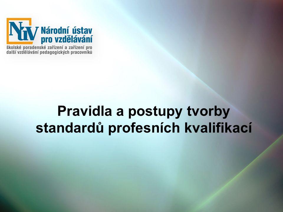 Pravidla a postupy tvorby standardů profesních kvalifikací