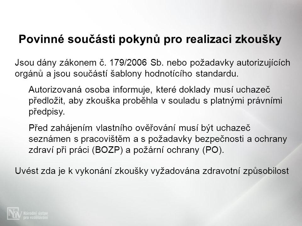 Povinné součásti pokynů pro realizaci zkoušky Jsou dány zákonem č.