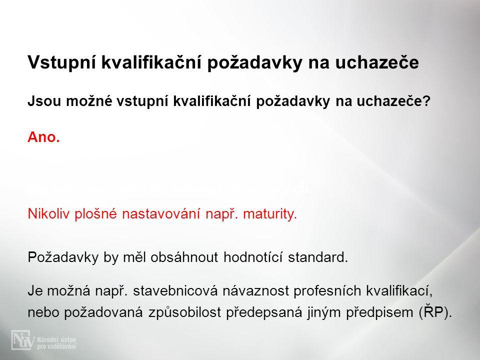 Vstupní kvalifikační požadavky na uchazeče Jsou možné vstupní kvalifikační požadavky na uchazeče.