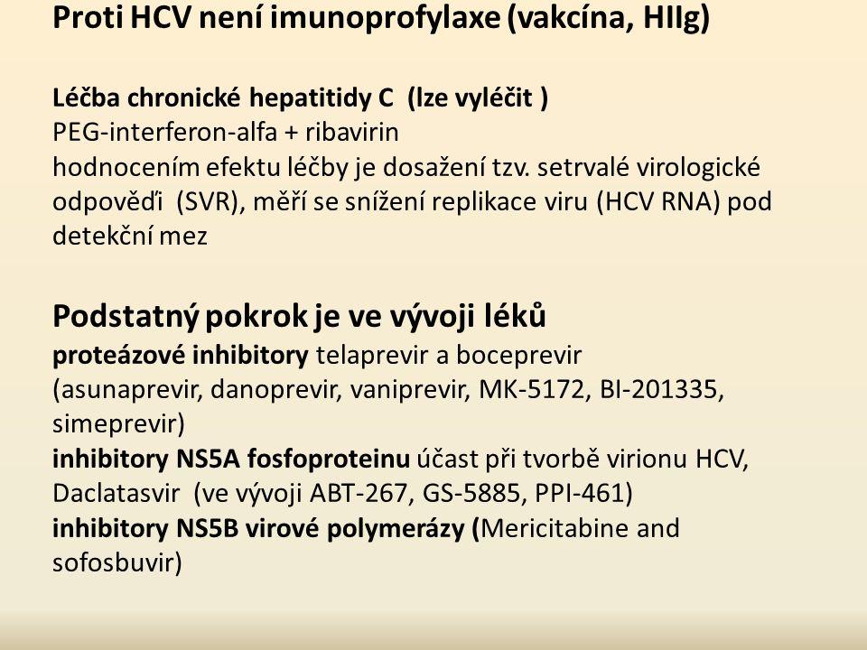 Proti HCV není imunoprofylaxe (vakcína, HIIg) Léčba chronické hepatitidy C (lze vyléčit ) PEG-interferon-alfa + ribavirin hodnocením efektu léčby je dosažení tzv.