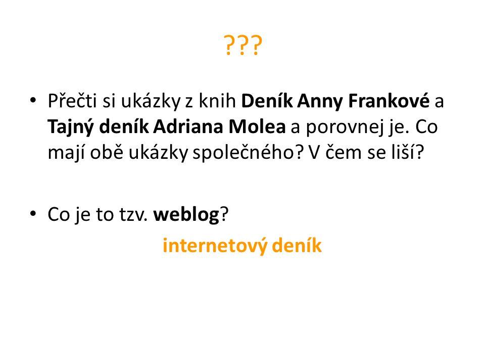 . Přečti si ukázky z knih Deník Anny Frankové a Tajný deník Adriana Molea a porovnej je.