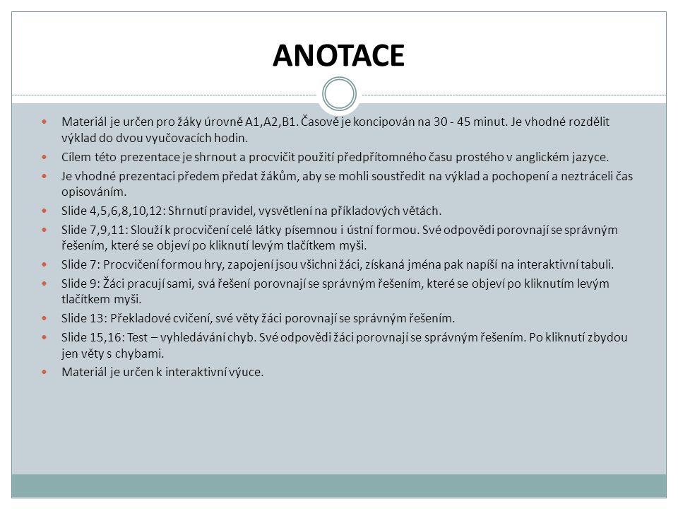 ANOTACE Materiál je určen pro žáky úrovně A1,A2,B1.