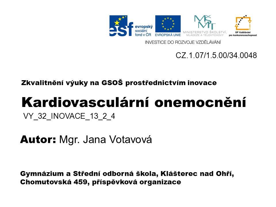 Kardiovaskulární onemocnění Civilizační choroby VY_32_INOVACE_13_2 _4 Mgr. Jana Votavová