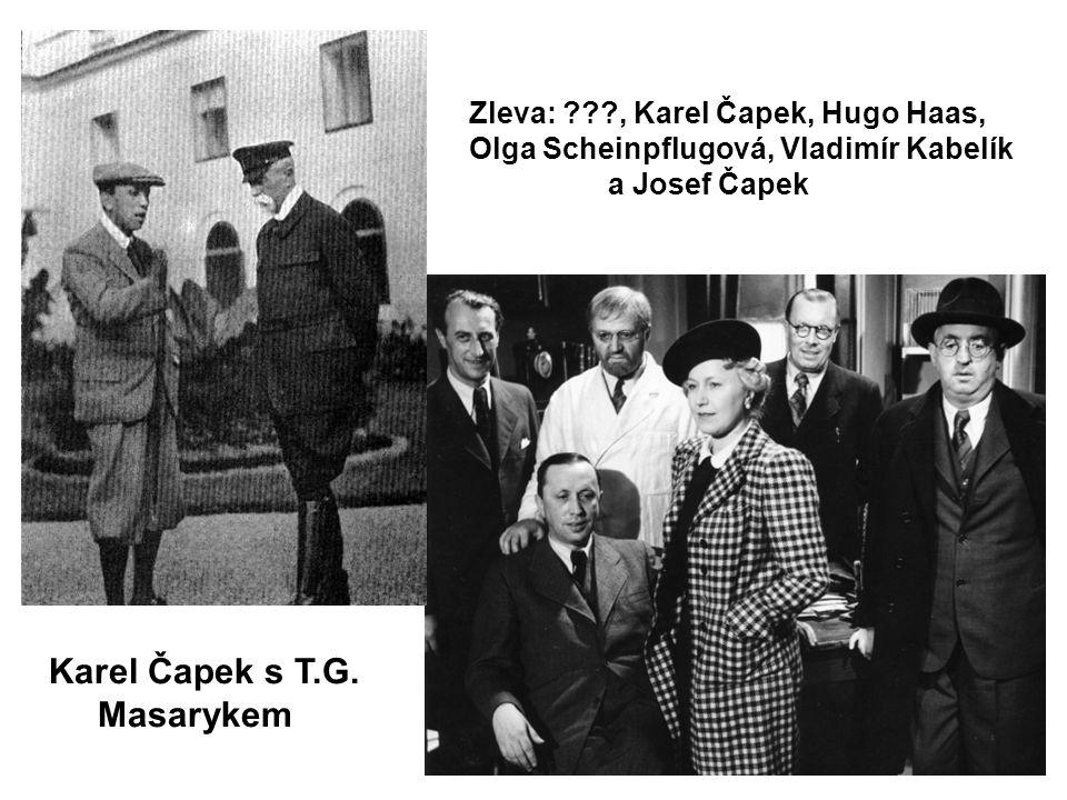 Zleva: , Karel Čapek, Hugo Haas, Olga Scheinpflugová, Vladimír Kabelík a Josef Čapek Karel Čapek s T.G.