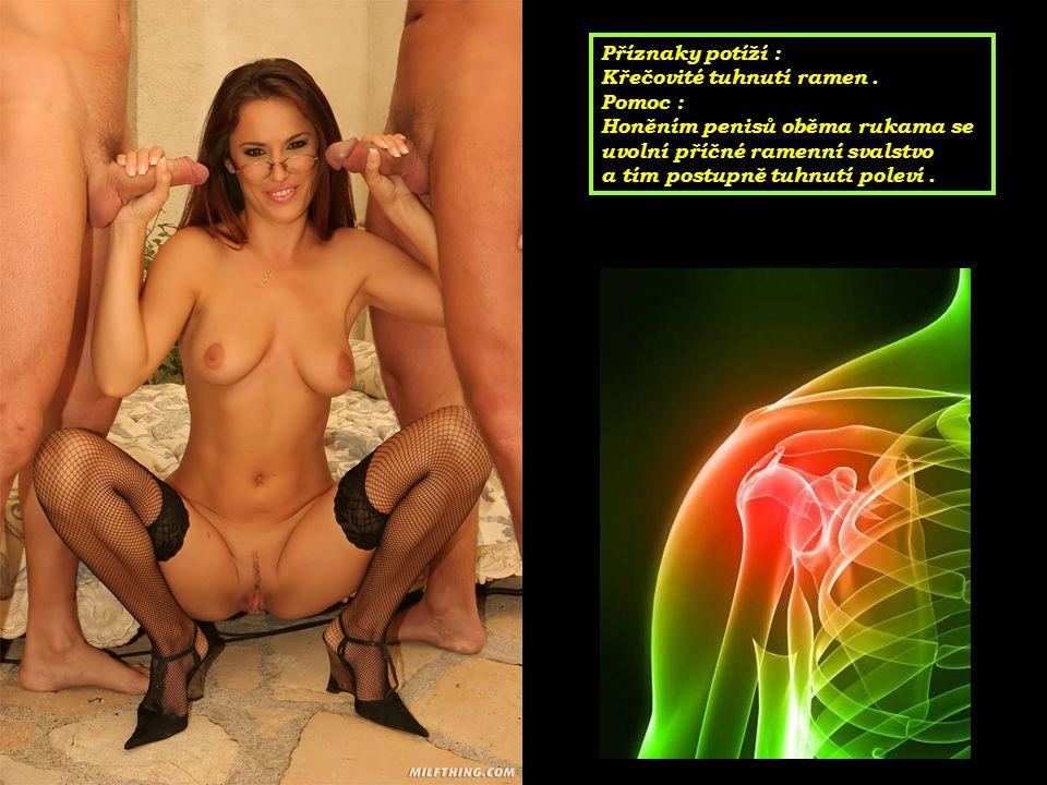 Příznaky potíží : Křečovité tuhnutí ramen.