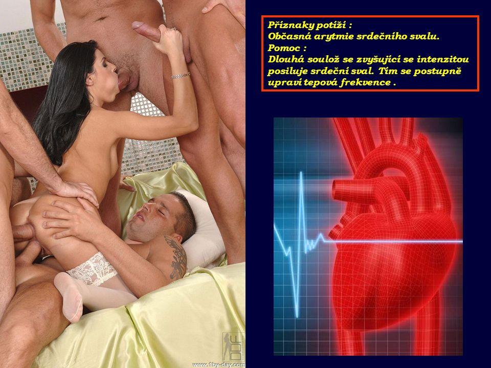 Příznaky potíží : Občasná arytmie srdečního svalu.