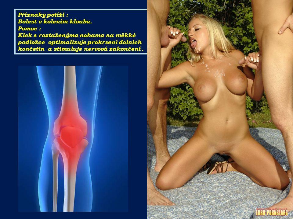 Příznaky potíží : Bolest v kolením kloubu.