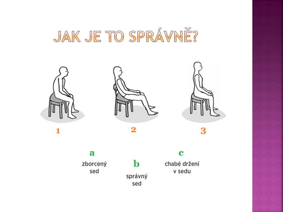  Židle by měla být tak nízko, abychom dosáhli nohama na zem.