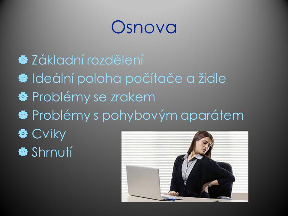 zdroje  http://www.svethardware.cz/pocitace-a- zdravotni-problemy/13626 http://www.svethardware.cz/pocitace-a- zdravotni-problemy/13626  http://webserver.ics.muni.cz/bulletin/articles/ 516.html http://webserver.ics.muni.cz/bulletin/articles/ 516.html  http://webserver.ics.muni.cz/bulletin/articles/ 4.html http://webserver.ics.muni.cz/bulletin/articles/ 4.html  http://www.novinky.cz/kariera/265709-ctyri- tipy-jak-omezit-zdravotni-rizika-pri-praci-s- pocitacem.html http://www.novinky.cz/kariera/265709-ctyri- tipy-jak-omezit-zdravotni-rizika-pri-praci-s- pocitacem.html  http://www.zive.cz/clanky/kazi-monitor-oci- a-jak-pri-praci-s-pocitacem-eliminovat-jejich- unavu/sc-3-a-181590/default.aspx