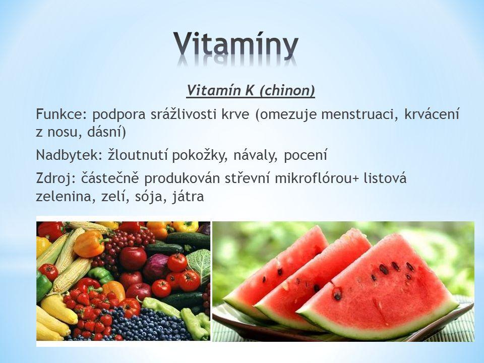 Vitamíny skupiny B B1- thiamin- zdravé srdce, dobrá paměť, odbourávání alkoholu B2- riboflavin- oči, kůže, vlasy, nehty, plodnost B3- niacin- proti depresi, tlumí alergie, upravuje vysoký tlak B5- kyselina pantotenová- proti stárnutí kůže, průjmu, zácpě B6- pyridoxin- odstraňuje svalové křeče, zlepšuje funkci CNS B7 (H)- biotin- zdravá pleť, nehty, vlasy, na hubnutí, x depresi B9- kyselina listová- u těhotných proti rozštěpům páteře B12-kyanobalamin- funkce jater (zde se skladuje), krvetvorba Zdroj: maso, játra, vejce, pivovarské kvasnice (pangamin), mléčné výrobky, obilné klíčky, celozrnné výrobky, luštěniny