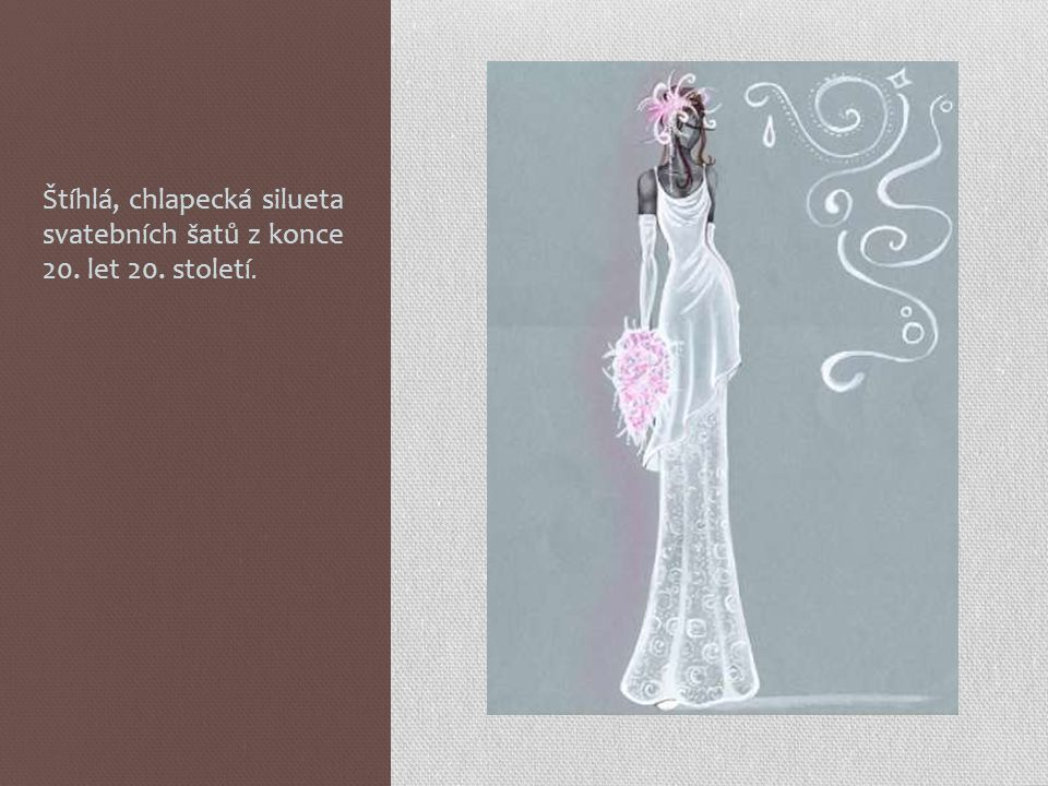 Štíhlá, chlapecká silueta svatebních šatů z konce 20. let 20. století.